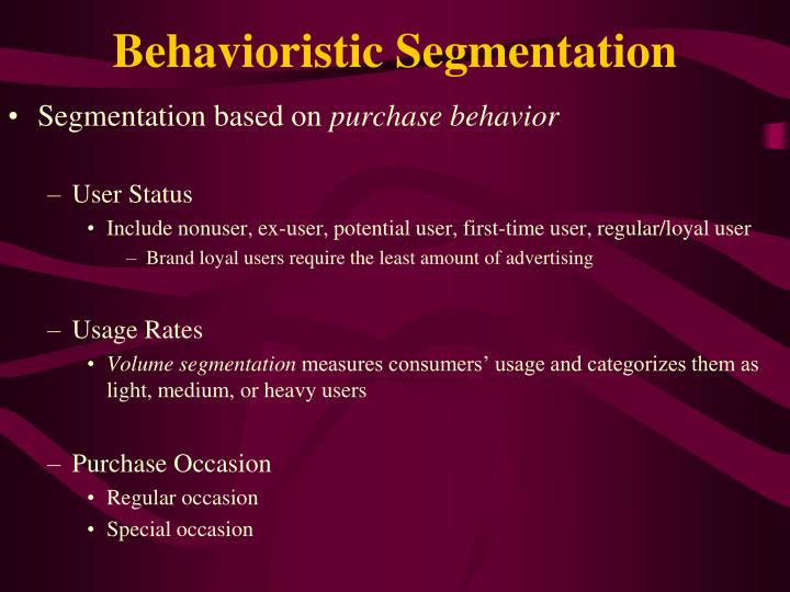 Behavioristic Segmentation