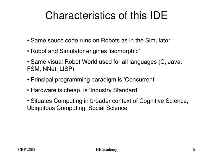 Characteristics of this IDE