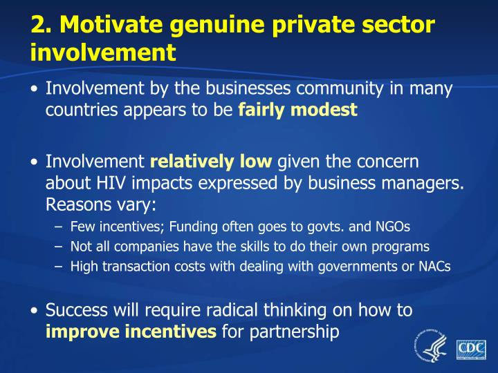 2. Motivate genuine private sector involvement