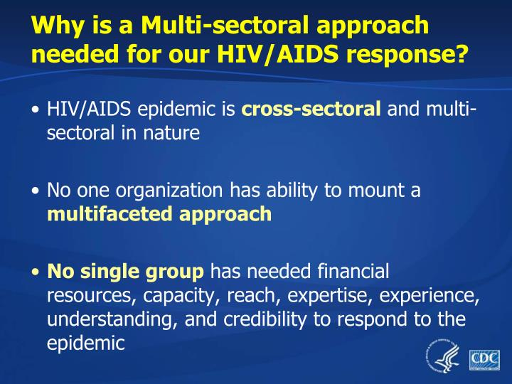 Why is a Multi-sectoral approach needed for our HIV/AIDS response?