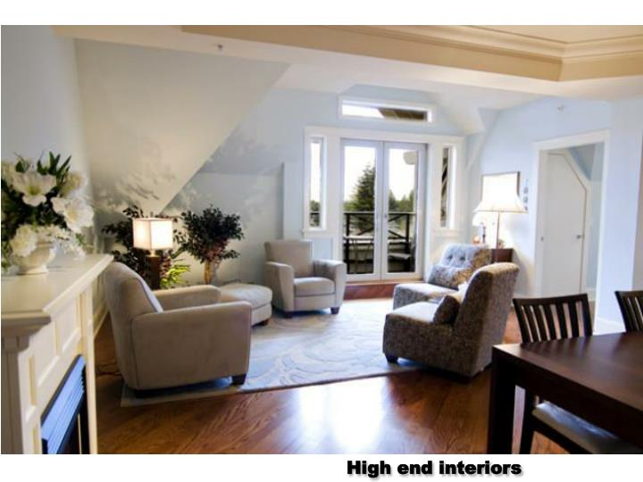 High end interiors