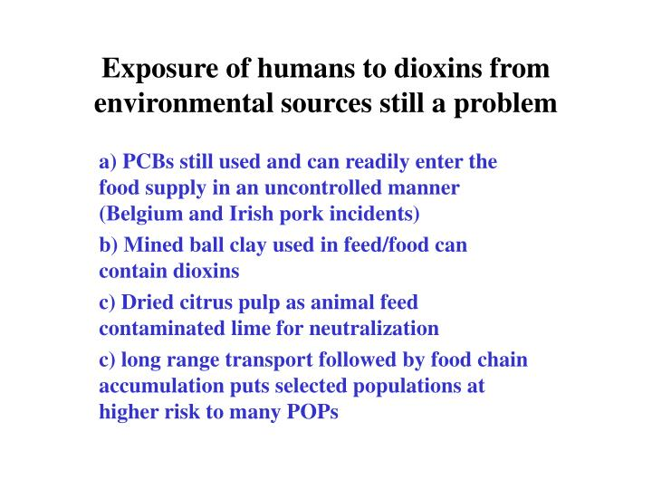 Exposure of humans to dioxins from environmental sources still a problem
