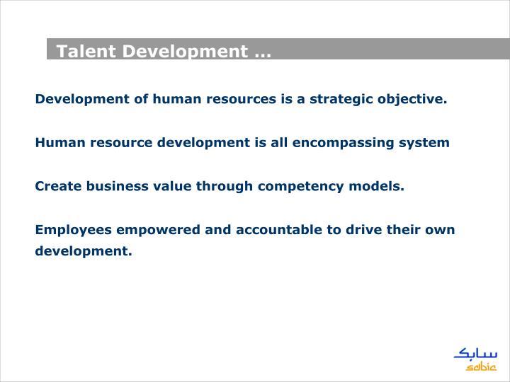 Talent Development …