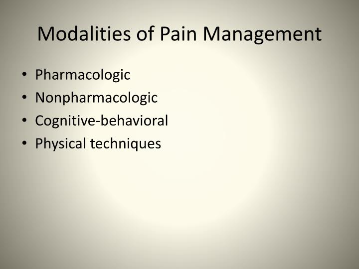 Modalities of Pain Management