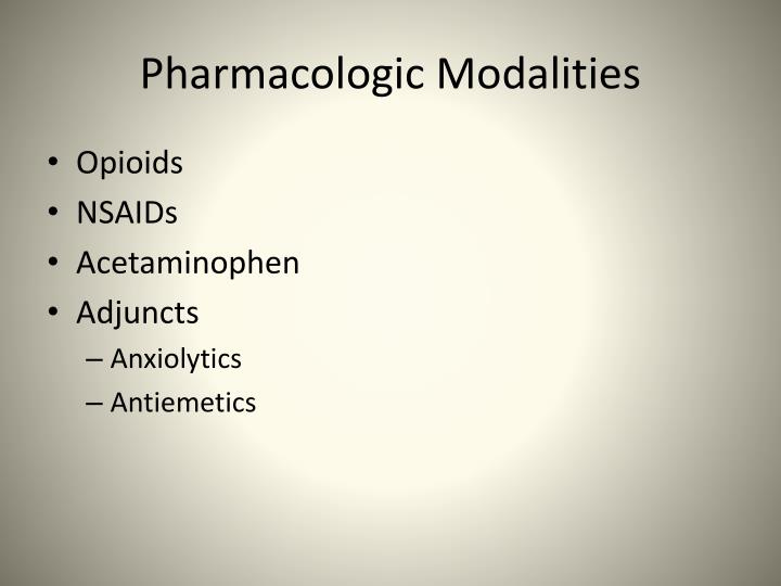 Pharmacologic Modalities