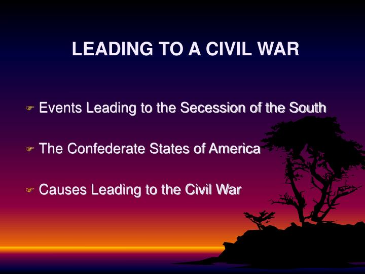 Leading to a civil war1