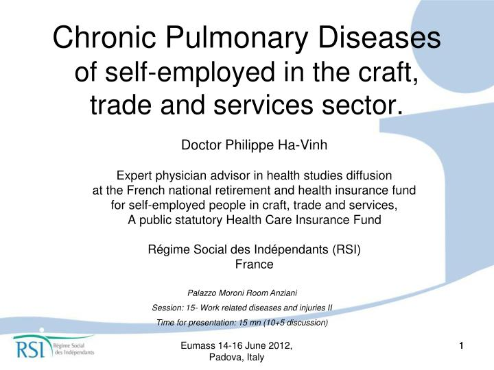 Chronic pulmonary diseases of self employed in the craft trade and services sector