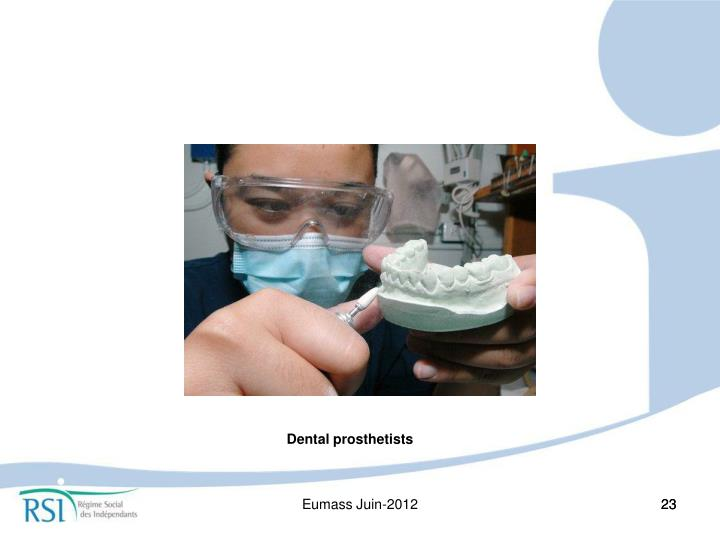Dental prosthetists