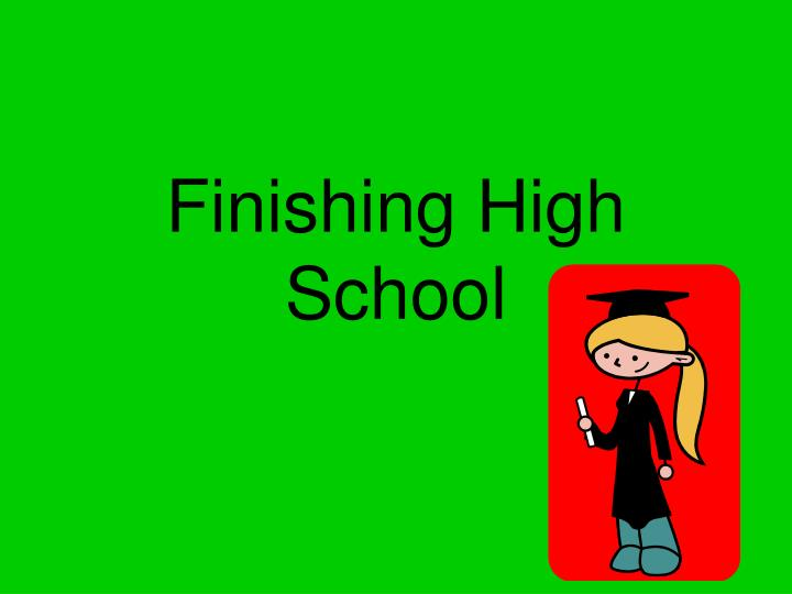 Finishing High School