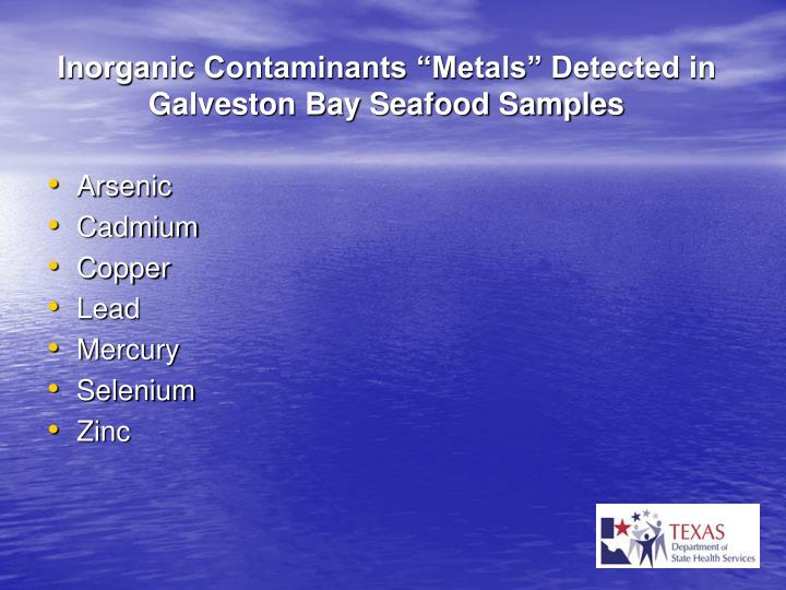 "Inorganic Contaminants ""Metals"" Detected in Galveston Bay Seafood Samples"