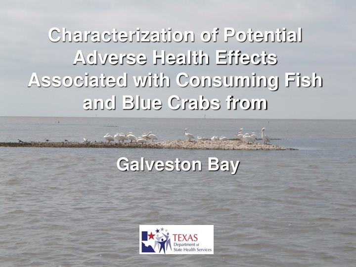 Characterization of Potential Adverse Health Effects Associated with Consuming Fish and Blue Crabs f...
