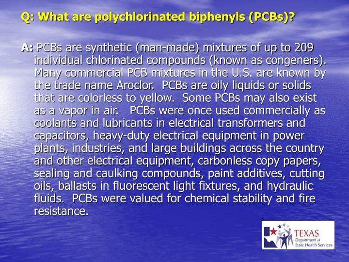 Q: What are polychlorinated biphenyls (PCBs)?