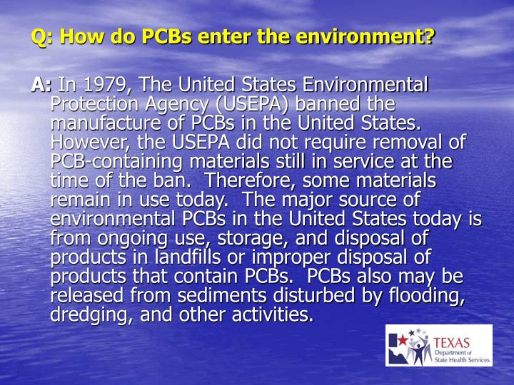 Q: How do PCBs enter the environment?