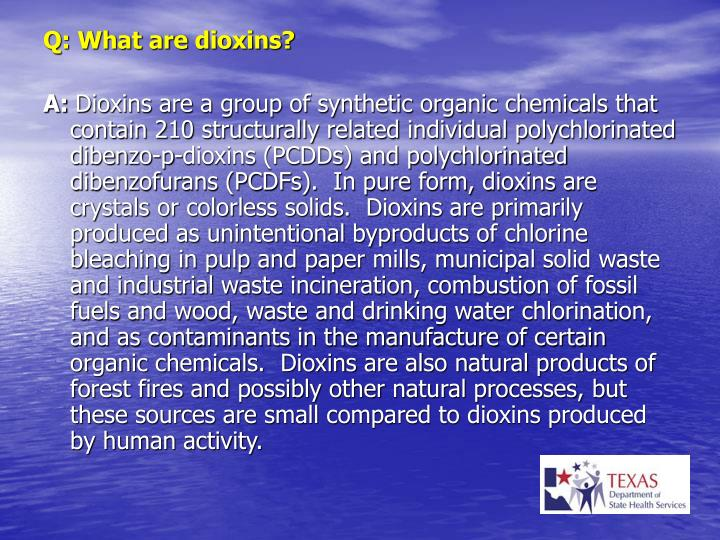Q: What are dioxins?