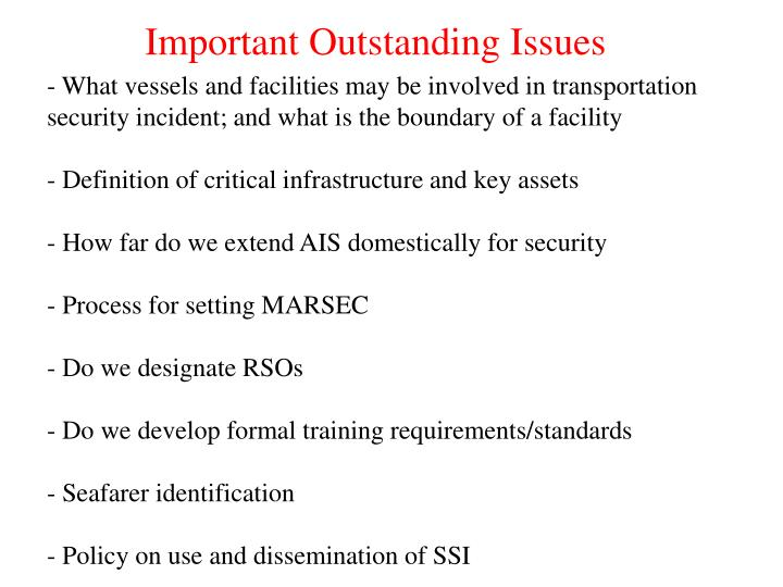 Important Outstanding Issues