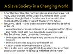 a slave society in a changing world