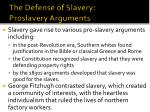 the defense of slavery proslavery arguments
