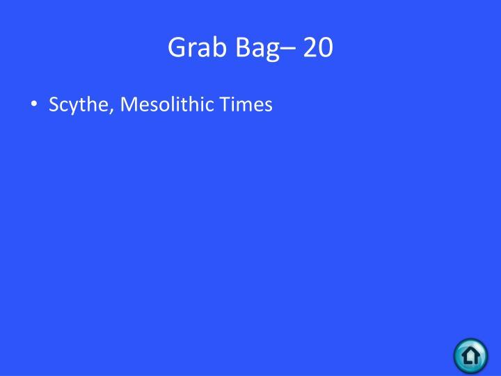 Grab Bag– 20