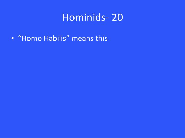Hominids- 20