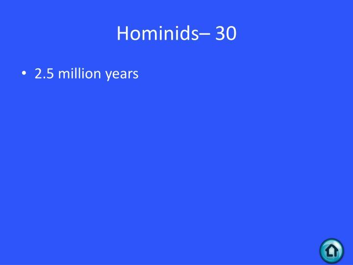 Hominids– 30