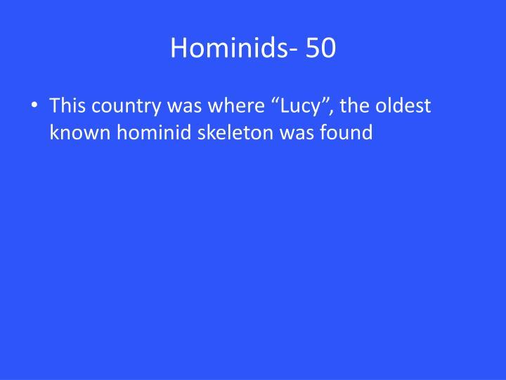 Hominids- 50