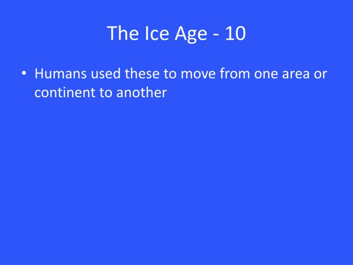 The Ice Age - 10