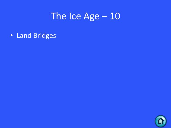 The Ice Age – 10