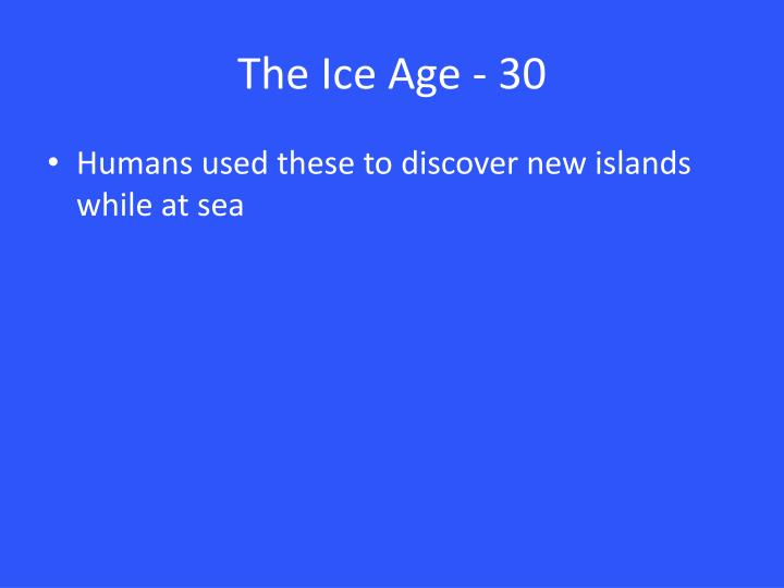 The Ice Age - 30
