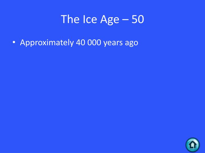 The Ice Age – 50