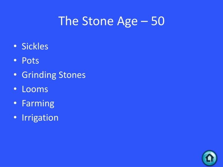 The Stone Age – 50