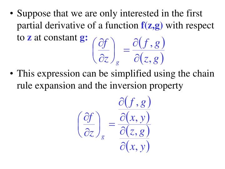 Suppose that we are only interested in the first partial derivative of a function