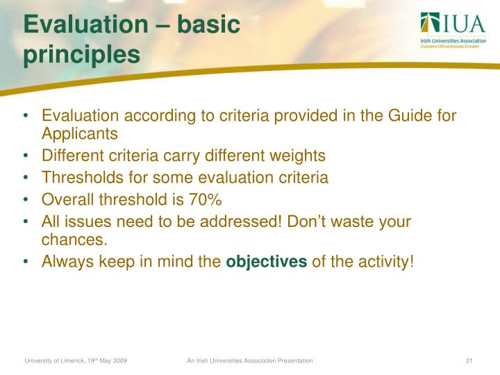 Evaluation according to criteria provided in the Guide for Applicants