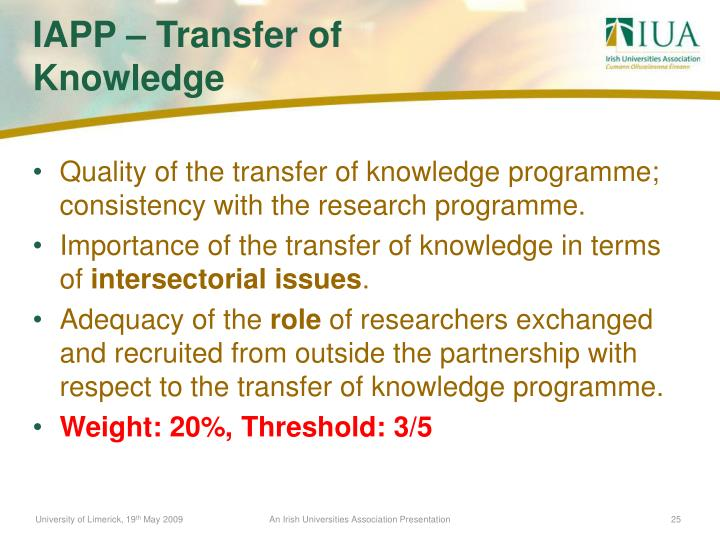 Quality of the transfer of knowledge programme; consistency with the research programme.