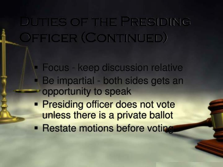 Duties of the Presiding Officer (Continued)