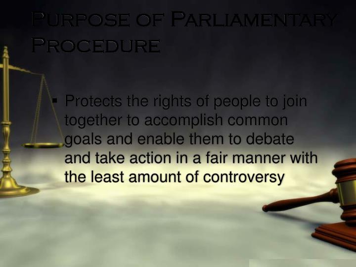 Purpose of Parliamentary Procedure