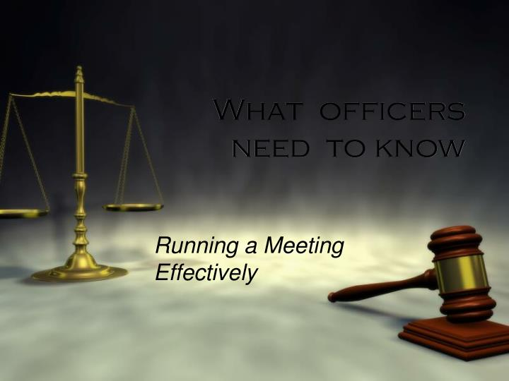What  officers need  to know