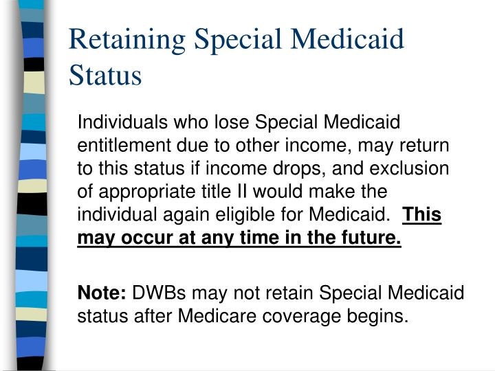 Retaining Special Medicaid Status