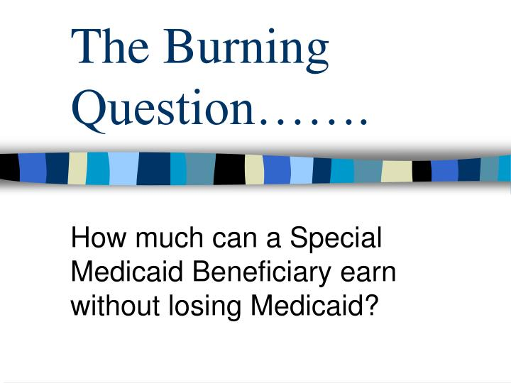 The Burning Question…….