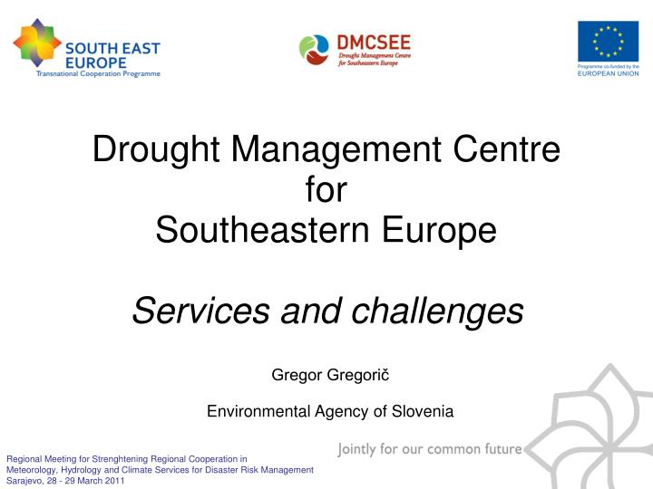 Drought management centre for southeastern europe services and challenges