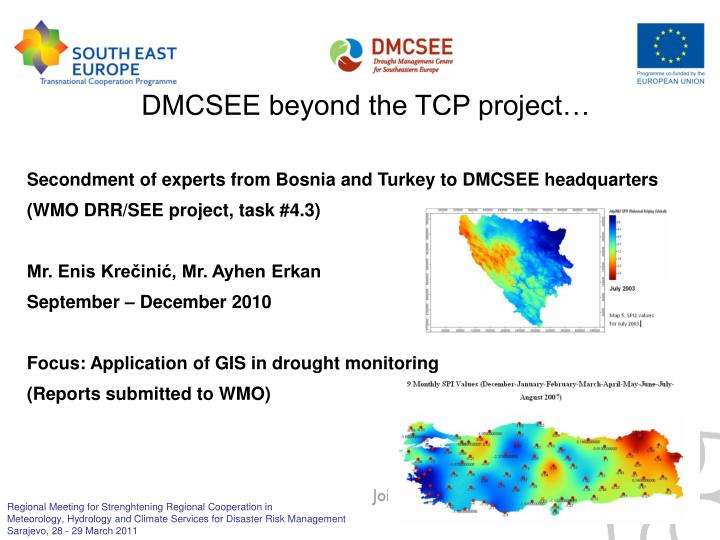 DMCSEE beyond the TCP project…
