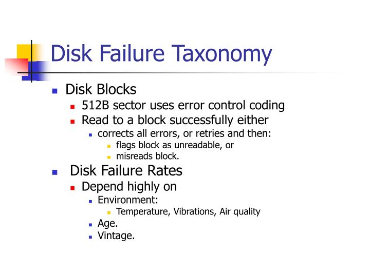Disk Failure Taxonomy