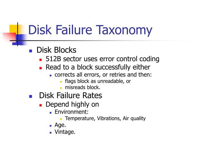 Disk Failure Taxonomy