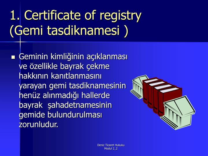 1. Certificate of registry (Gemi tasdiknamesi )
