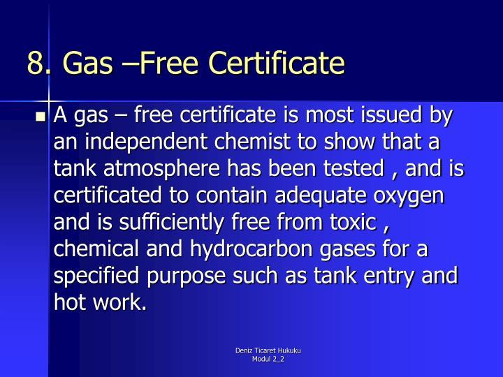 8. Gas –Free Certificate