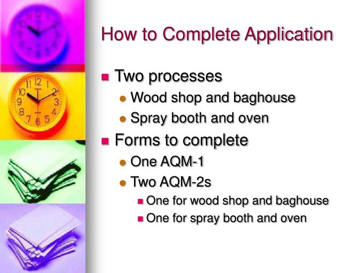 How to Complete Application