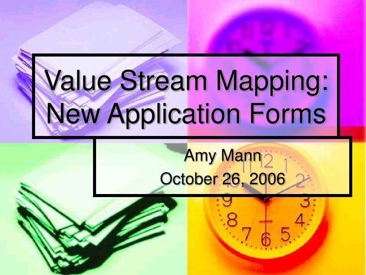 value stream mapping new application forms