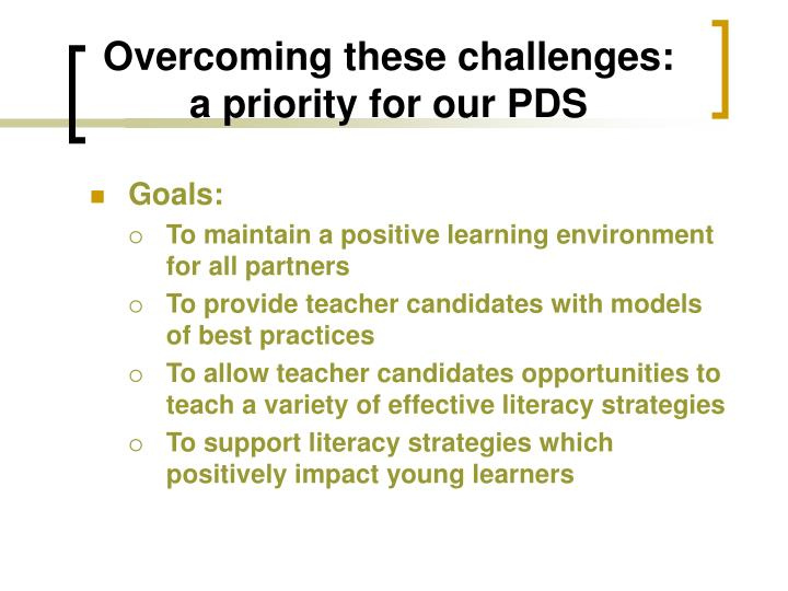 Overcoming these challenges: a priority for our PDS