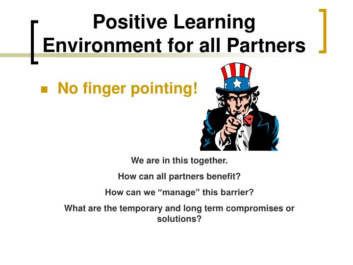 Positive Learning Environment for all Partners