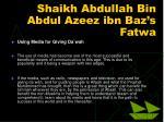 shaikh abdullah bin abdul azeez ibn baz s fatwa