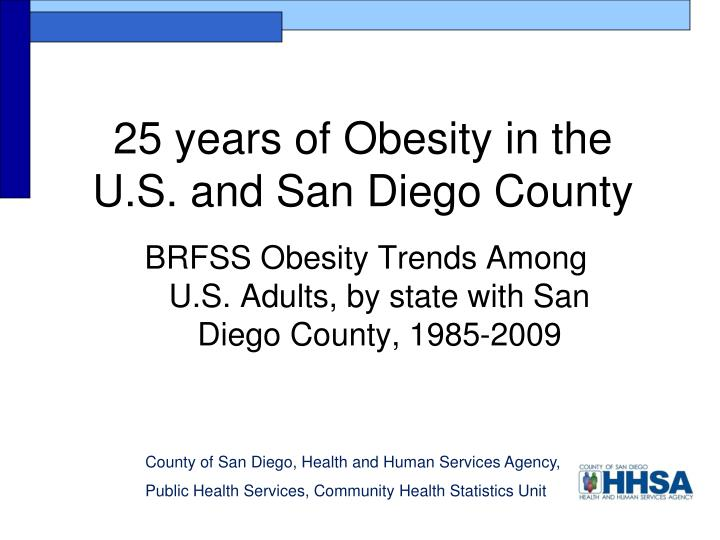 25 years of Obesity in the U.S. and San Diego County